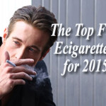 The Top Five E-Cigarettes for 2015