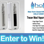 Enter and Win a Halo Cigs Tracer Mod Starter Kit and High VG  E-Liquid