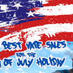 The Best Fourth of July Sales for Ecigs and ELiquids