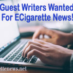 Guest Writers Wanted For ECigarette News
